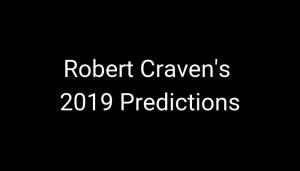Robert Craven's 2019 Predictions